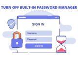 Sådan slår du den indbyggede Password Manager fra i din browser
